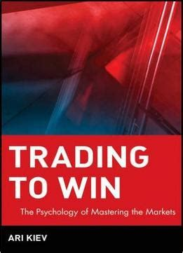 trading psychology the bible for traders books trading to win the psychology of mastering the markets pdf