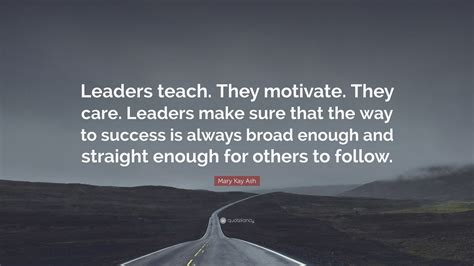 mary kay ash quote leaders teach  motivate