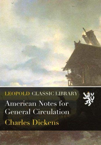 american notes books american notes for general circulation leopold classic