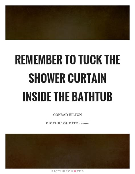 does the shower curtain go inside the tub remember to tuck the shower curtain inside the bathtub