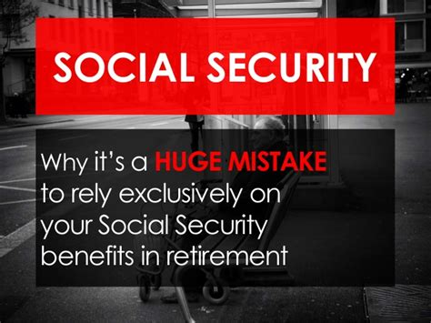 why it s a mistake to rely exclusively on social security