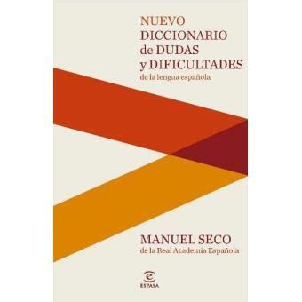nuevo diccionario de dudas y dificultades de la lengua espa 241 ola manuel seco sinopsis y
