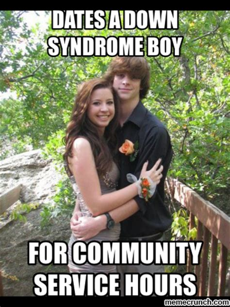 Down Syndrome Meme - dates a down syndrome boy