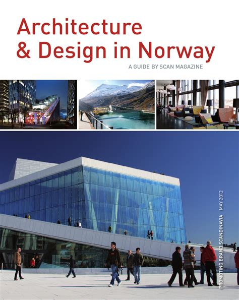 design magazine norway archictecture and design in norway may 2012 by scan
