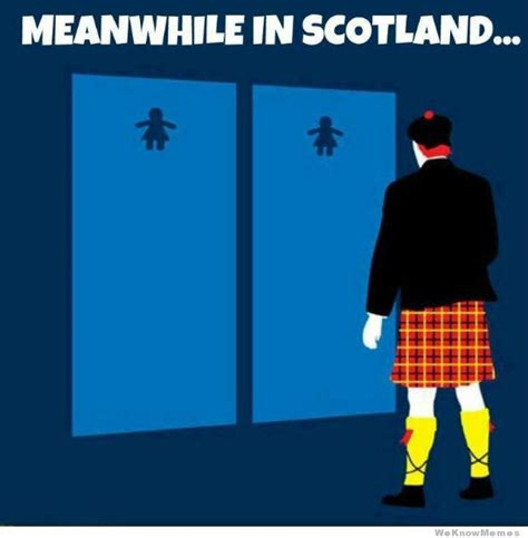Scottish Memes - meanwhile at a scottish bathroom weknowmemes