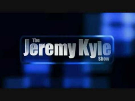 theme music jeremy kyle show jeremy kyle full theme youtube