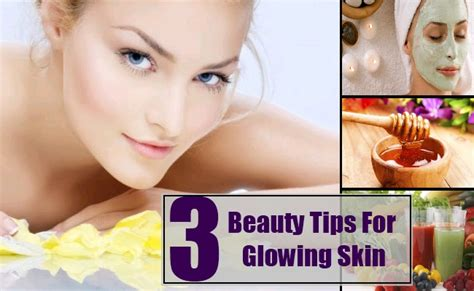 skin care tips for glowing skin look like celebrity top notch tips for glowing skin 3 beauty tips for