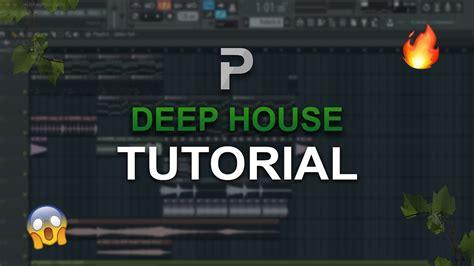 tutorial fl studio deep house how to make deep house fl studio tutorial youtube