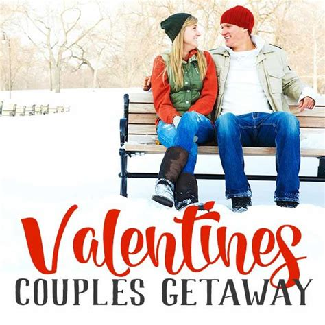 s day getaway ideas couples valentines getaway 28 images choose the