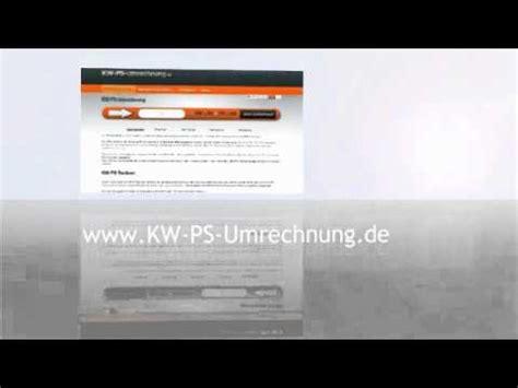 Umrechnung Von Ps In Kw Und Umgekehrt by Kwpsrechner De Der Kostenlose Kw Ps Rechner Youtube