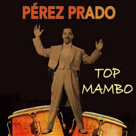 mambo 5 mp3 perez prado top mambo p 233 rez prado mp3 buy full tracklist