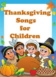 kids songs for thanksgiving thanksgiving songs for children the learning station blog