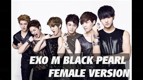 exo black pearl exo m black pearl female version youtube