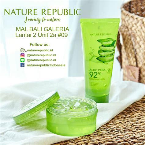 Berapa Harga Nature Republic now open nature republic at mal bali galeria mal bali