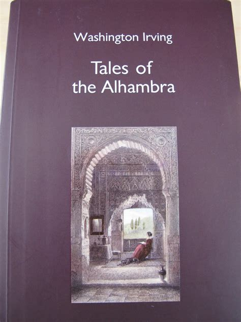 tales of the alhambra books book review tales of the alhambra by washington irving