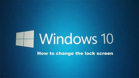 change  lock screen  windows  youtube