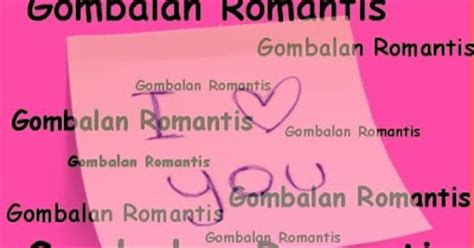 kumpulan gombalan paling romantis terbaru 2013 kata mutiara dan cinta