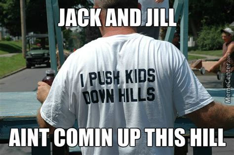 Jill Meme - jack and jill memes best collection of funny jack and