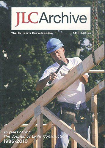 journal of light construction jlc archive 25 years of the journal of light