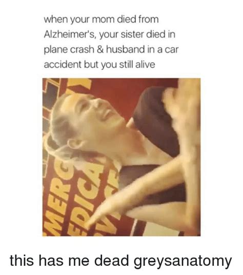 My Sister Died In A Car Accident Meme - 25 best memes about plane crash plane crash memes