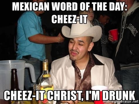 Drunk Mexican Meme - drunk mexican meme 28 images funny mexican memes and