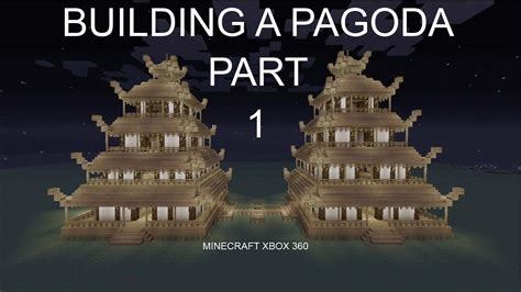 how to make a house a home building a pagoda part 1 minecraft xbox 360 tutorial