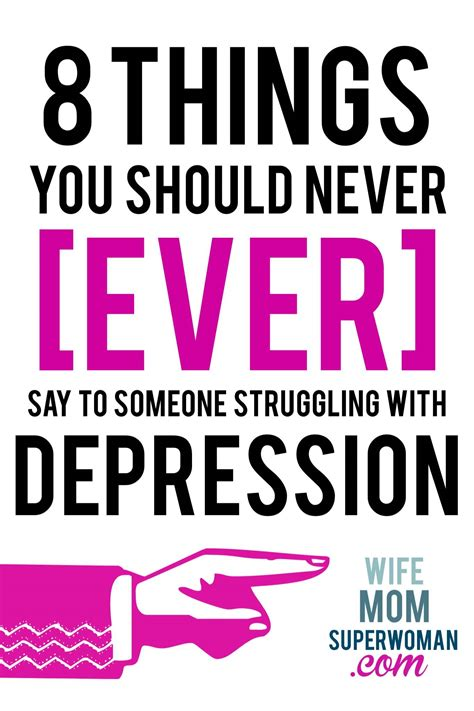 The Things You Would Said 8 things you should never say to a someone struggling with depression