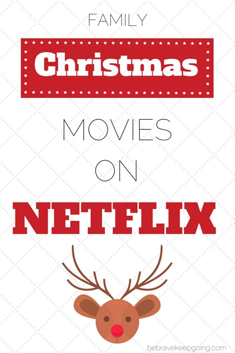 christmas movies on netflix be brave keep going our favorite christmas movies on netflix