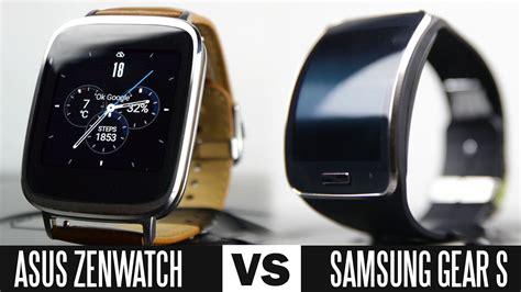 Samsung Gear S Smartwatch Comparison Asus Zenwatch Vs Samsung Gear S Smartwatch Comparison