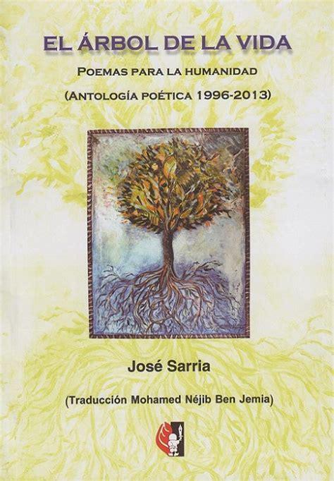 libro el rbol de los el 193 rbol de la vida poemario de jos 201 sarria sergio barce