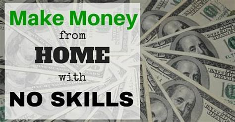 can you make money from home with no skills