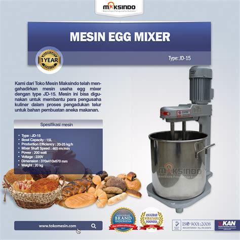 Mixer Roti Di Malang jual mesin egg mixer jd 15 di malang toko mesin maksindo