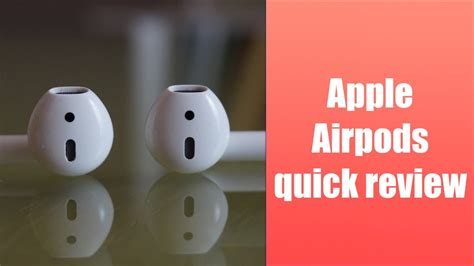 apple airpods review apple airpods quick review youtube