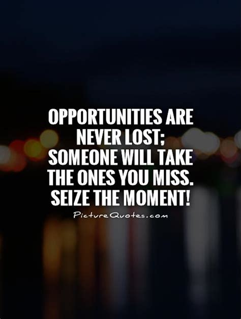 missed business opportunities opportunities are never lost someone will take the ones