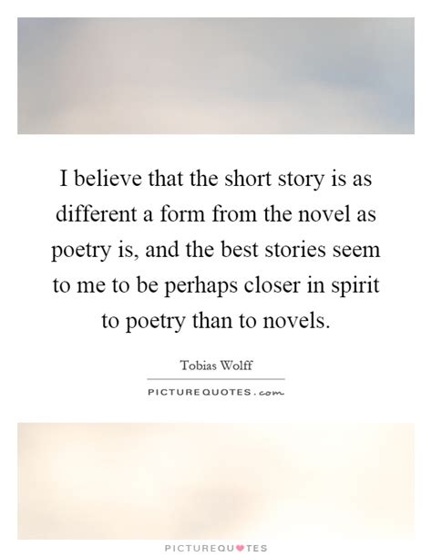 Novel Believe i believe that the story is as different a form from
