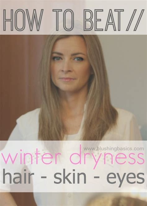 sollutions to dry limp hair solutions to dry hair skin eyes my winter nemesis via