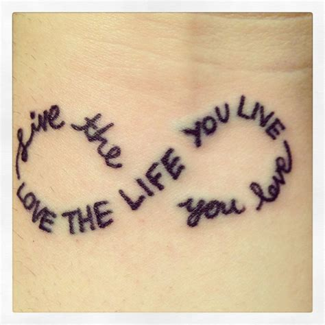 love the life you live tattoo i got my infinity quot live the you the