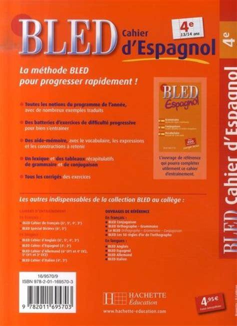bled espagnol livre bled cahier d espagnol 4 232 me bessais caballero