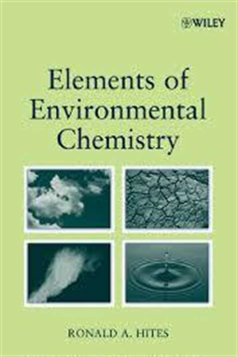 elements of chemistry classics in chemistry books free elements of environmental chemistry