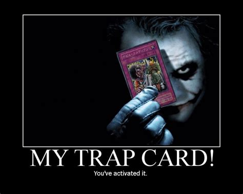Trap Memes - image 63511 you just activated my trap card know