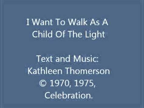 I Want To Walk As A Child Of The Light by I Want To Walk As A Child Of The Light Hymn Version