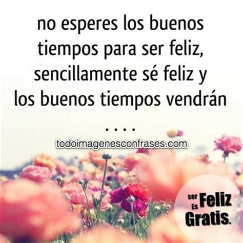 imagenes con frases related keywords suggestions for imagenes de ser feliz