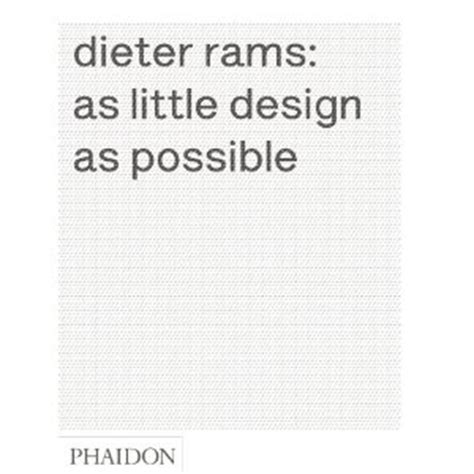 dieter rams as little dieter rams as little design as possible remodelista