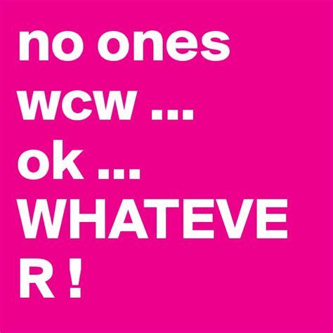 No Ones Wcw Meme - no ones wcw