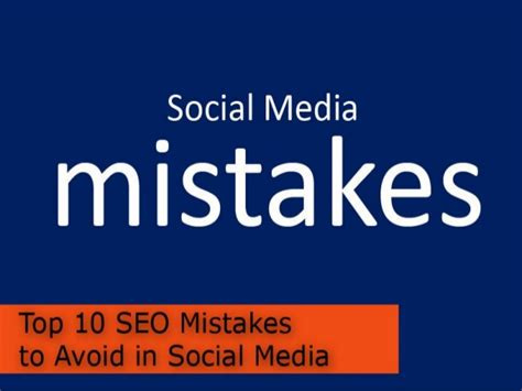 Top Ten Branding Mistakes To Top 10 Seo Mistakes To Advoid In Social Media