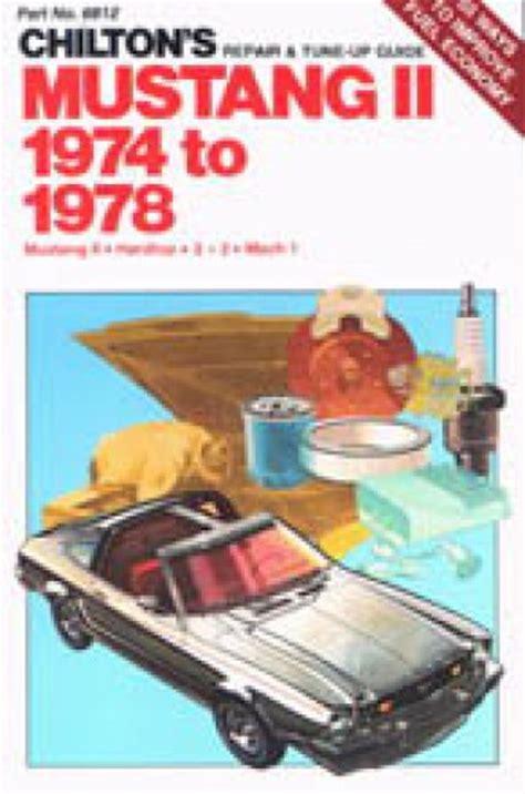 car repair manuals online free 1974 ford mustang lane departure warning chilton ford mustang ii 1974 1978 repair manual