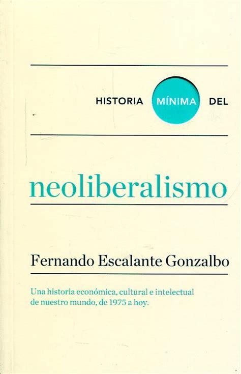 historia mnima del pas historia m 237 nima del neoliberalismo una historia econ 243 mica cultural e intelectual de nuestro