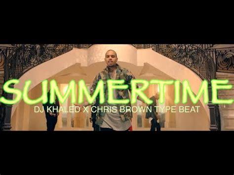 Dj Khaled Grateful 2cd 2017 free dj khaled x chris brown 2017 type beat quot summertime quot grateful prod the beat provider