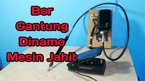 Bor Gantung diy bor gantung dinamo mesin jahit