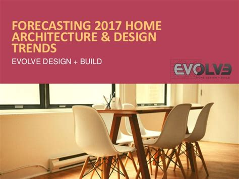 home architecture and design trends forecasting 2017 home architecture design trends